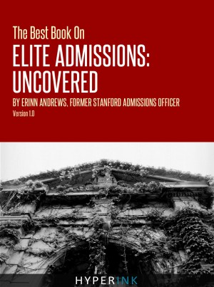 The Best Book On Elite Admissions (Former Stanford Admissions Officer's Plan For Select College Admissions) by Erinn Andrews from Vearsa in General Novel category