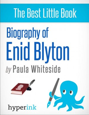 Enid Blyton: Biography of the Author Behind Noddy, The Famous Five, and The Secret Seven by Paula  Whiteside from Vearsa in Autobiography,Biography & Memoirs category