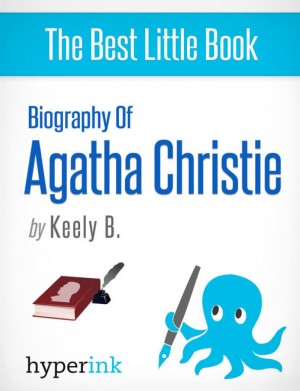 Agatha Christie: A Biography (Creator of Hercule Poirot and Miss Marple) by Keely Bautista from Vearsa in Autobiography & Biography category