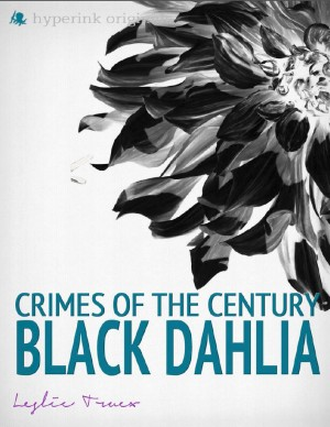 Crimes of the Century: The Black Dahlia Murder by Leslie Truex from  in  category