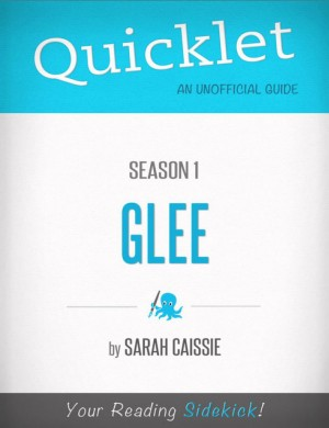 Quicklet on Glee Season 1 by Sarah Cassie from Vearsa in General Academics category