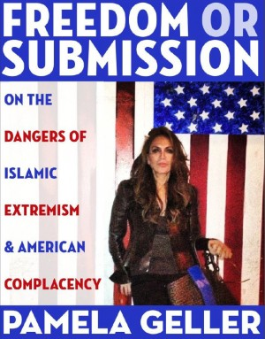 Freedom or Submission: On the Dangers of Islamic Extremism & American Complacency by Pamela Geller from Vearsa in Politics category