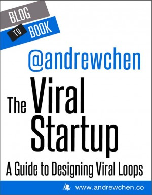 The Viral Startup: A Guide to Designing Viral Loops by Andrew  Chen from Vearsa in Finance & Investments category