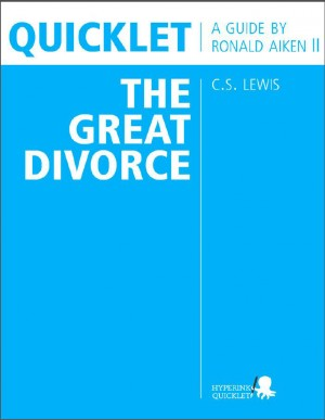 Quicklet on C.S. Lewis' The Great Divorce (CliffNotes-like Book Summary & Analysis) by The Hyperink Team from Vearsa in Teen Novel category