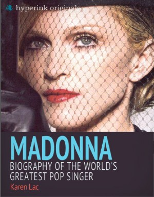 Madonna: Biography of the World's Greatest Pop Singer by Karen Lac from Vearsa in Autobiography & Biography category