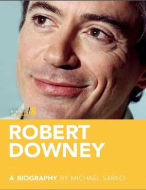 Robert Downey, Jr.: A Biography by Michael  Sarko from Vearsa in Autobiography & Biography category