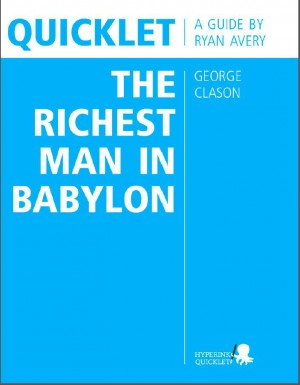 Quicklet on George Clason's The Richest Man in Babylon by Ryan James Avery from Vearsa in Teen Novel category