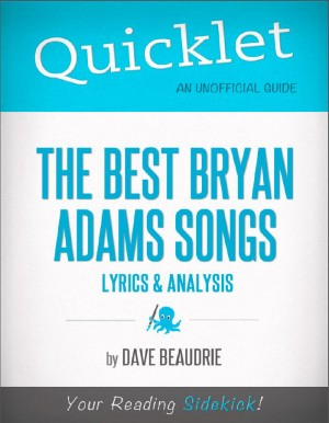 Quicklet on the Best Bryan Adams Songs: Lyrics and Analysis by David  Michael Beaudrie from Vearsa in Teen Novel category