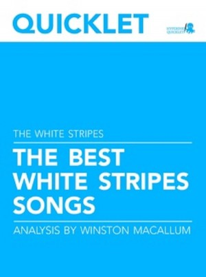 Quicklet on The Best The White Stripes Songs: Lyrics and Analysis by Winston  Macallum from Vearsa in Teen Novel category