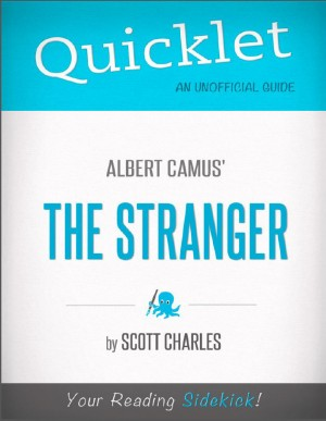 Quicklet on Albert Camus' The Stranger (CliffNotes-like Summary and Analysis) by Scott Charles from Vearsa in General Novel category