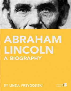 Abraham Lincoln: A Biography by Linda  Przygodski from Vearsa in Autobiography & Biography category