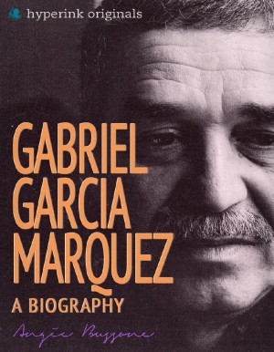 Gabriel Garcia Marquez: A Biography by Angela  Bussone from Vearsa in Autobiography & Biography category