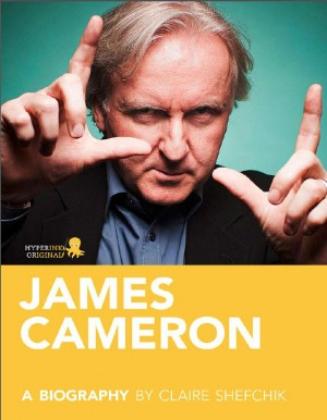 James Cameron: A Biography by Claire  Shefchik from Vearsa in Autobiography & Biography category