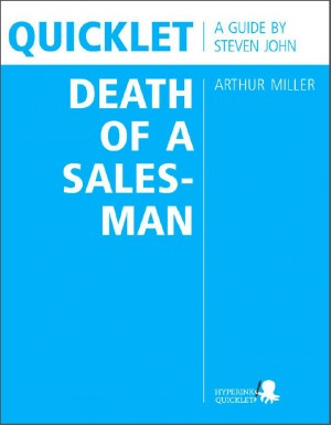Quicklet on Arthur Miller's Death of a Salesman (CliffNotes-like Book Summary and Analysis) by Steven  John from Vearsa in Teen Novel category