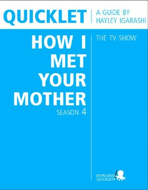 Quicklet on How I Met Your Mother Season 4 (TV Show) by Hayley Igarashi from  in  category