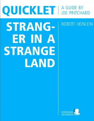 Quicklet on Robert Heinlein's Stranger in a Strange Land (CliffNotes-like Book Summary and Analysis) by Joseph Pritchard from Vearsa in Teen Novel category