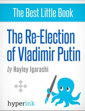 The Re-Election of Vladimir Putin by Hayley Igarashi from Vearsa in Politics category