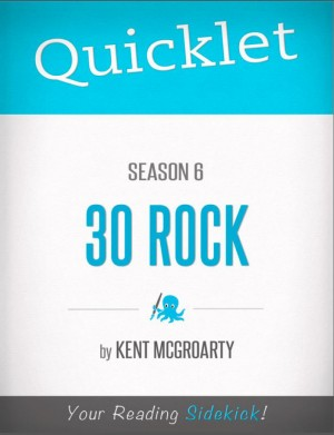 Quicklet on 30 Rock Season 6 by Kent  McGroarty from  in  category