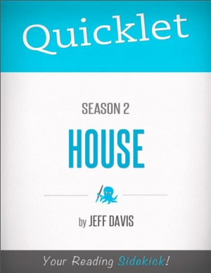 Quicklet on House Season 2 (TV Show) by Jeff  Davis from Vearsa in Teen Novel category