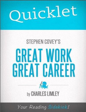 Quicklet on Stephen Covey's Great Work, Great Career by Charles Limley from Vearsa in Teen Novel category