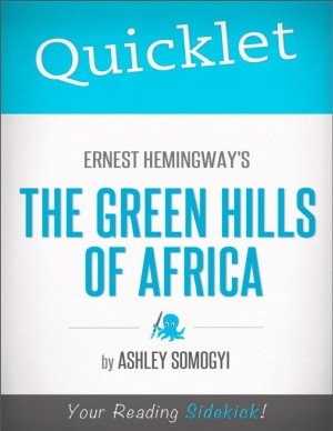 Quicklet on Ernest Hemingway's Green Hills of Africa by Ashley  Somogyi from Vearsa in Teen Novel category
