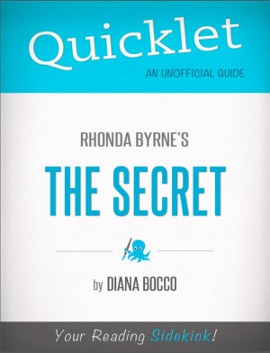 Quicklet on Rhonda Byrne's The Secret by Diana  Bocco from Vearsa in Teen Novel category