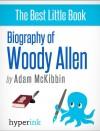 Biography of Woody Allen by Adam  McKibbin from  in  category
