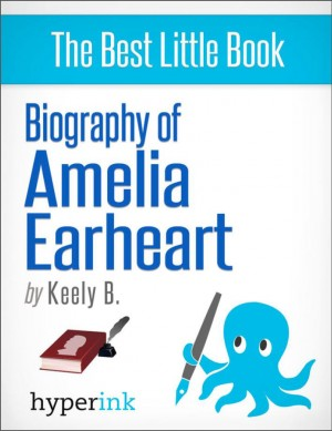 Biography of Amelia Earhart by Keely Bautista from Vearsa in Autobiography & Biography category