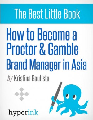 How to Become a Proctor & Gamble Brand Manager in Asia by Anna  Kristina Bautista from Vearsa in Finance & Investments category