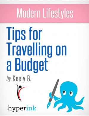 Modern Lifestyles: Tips for Travelling on a Budget by Keely Bautista from Vearsa in General Novel category