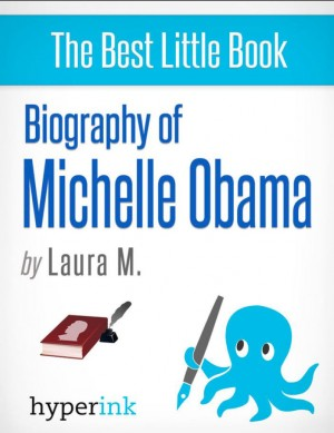 Michelle Obama: A Biography by Laura Malfere from Vearsa in Autobiography & Biography category