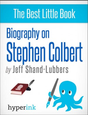 Biography of Stephen Colbert by Jeff Shand-Lubbers from Vearsa in Autobiography & Biography category