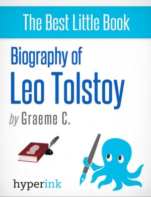 Leo Tolstoy: Biography of the Author of War and Peace and Anna Karenina by Greame  C. from Vearsa in Autobiography & Biography category