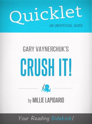 Quicklet On Gary Vaynerchuk's Crush It! (CliffsNotes-like Book Summary) by Milie Lapidario from Vearsa in General Novel category
