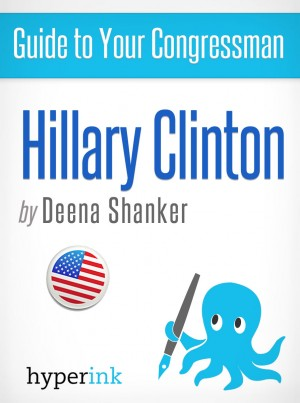 Guide to Your Congressman: Hillary Clinton by Deena Shanker from Vearsa in Autobiography,Biography & Memoirs category