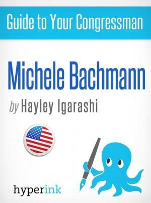 Guide to Your Congressman: Michele Bachmann by Hayley Igarishi from Vearsa in Autobiography & Biography category