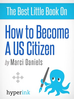 How To Become A U.S. Citizen by Marci Daniels from Vearsa in Politics category