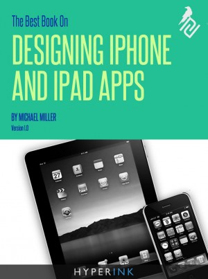 The Best Book On Designing iPhone & iPad Apps by Michael Miller from Vearsa in Engineering & IT category