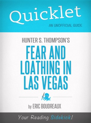 Quicklet on Fear and Loathing in Las Vegas by Hunter S. Thompson by Eric Boudreaux from Vearsa in General Novel category