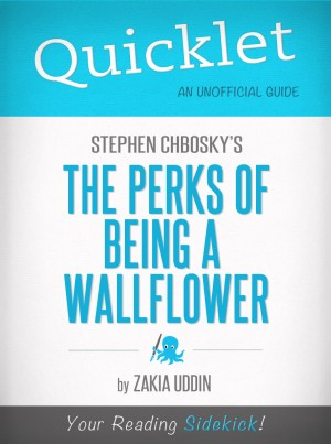 Quicklet on Stephen Chbosky's The Perks of Being a Wallflower by Zakkia Uddin from Vearsa in General Novel category