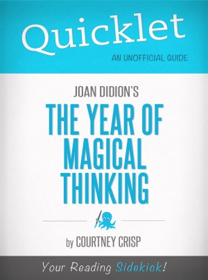Quicklet on The Year of Magical Thinking by Joan Didion by Courtney Crisp from Vearsa in General Novel category