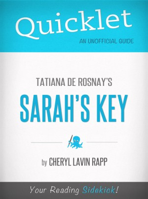 Quicklet on Tatiana de Rosnay's Sarah's Key by Cheryl Lavin Rapp from Vearsa in General Novel category