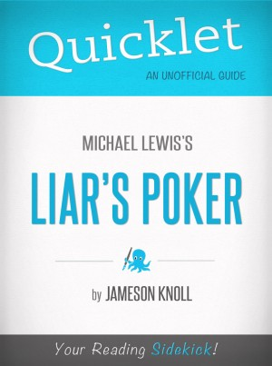 Quicklet on Liar's Poker by Michael Lewis by Jameson Knoll from Vearsa in General Novel category