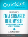 Quicklet on Bill Bryson's I'm a Stranger Here Myself: Notes on Returning to America After 20 Years Away by Davanna  Cimino from  in  category