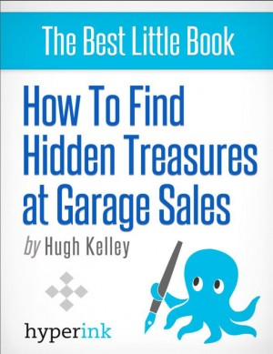 How to Find Hidden Treasures at Garage Sales by Hugh  Kelley from Vearsa in General Novel category
