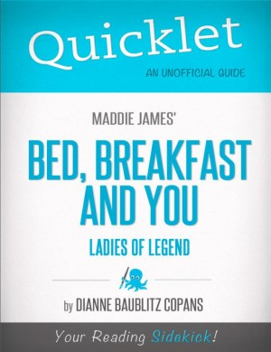 Quicklet on Maddie James's Bed, Breakfast and You (CliffsNotes-like Book Summary) by Dianne  Baublitz Copans from Vearsa in Teen Novel category