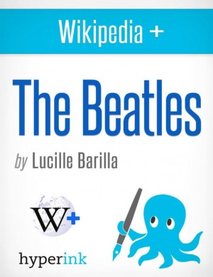 The Beatles: Story of the Band that Changed the World by Lucille  Barilla from Vearsa in Autobiography & Biography category