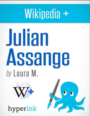 Julian Assange: Biography of the Wikileaks Mastermind by Laura Malfere from Vearsa in Autobiography & Biography category