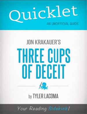 Quicklet on Jon Krakauer's Three Cups of Deceit (CliffsNotes-like Book Summary) by Tyler Lacoma from Vearsa in Teen Novel category
