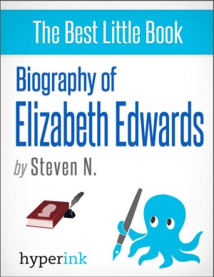 Courage and Grace: The Life and Death of Elizabeth Edwards by Steven Needham from Vearsa in Autobiography & Biography category